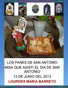 LOS PANES DE SAN ANTONIO MISA QUE ASISTI DEL 13 DE JUNIO DEL 2013. +♠LOURDES MARIA BARRETO+♠