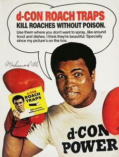 """I think they're beautiful, 'specially since my picture is on the box. Muhammad Ali for d-Con roach traps, circa 1980."