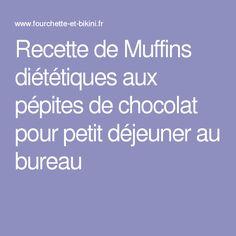 Recette de Muffins diététiques aux pépites de chocolat pour petit déjeuner au bureau