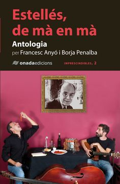 Estellés, de mà en mà: antologia de Vicent Andrés Estellés