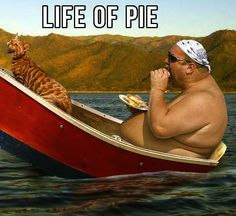 Life of Pie... ---------- http://www.easy-fat-loss-diet.info
