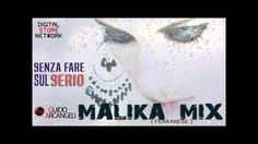Senza Fare Sul Serio - Malika Mix - feat. Guido Arcangeli (M. Ayane) (La...