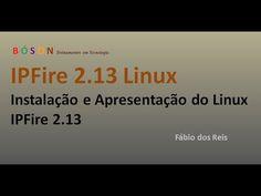#IPFire 2.13 Servidor #Linux - Apresentação e Instalação - YouTube