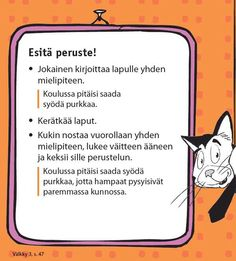Perusteluiden harjoittelua. Esim. Barbit on ihania, koulupäivät tulisi aloittaa aina halauksin, karhunpaini on hyvää välituntipuuhaa. Activity Games, Activities, Learn Finnish, Daily Five, Second Language, Primary School, Language Arts, Literature, Preschool