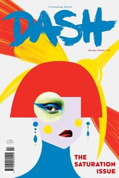 """""""Dash"""" 'Illustration Fashion, Spring/Summer 2015', (Magazine Cover): 'The Saturation Issue', London, [Uk], N°7, (2015) - Cover Magazine Illustration by Velwyn Yossy (b. 1986, Indonesian), Art Direction: Friederike Hamann."""