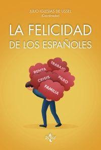 """""""La felicidad de los españoles"""" España es uno de los países más felices del mundo. Este libro examina con rigor la felicidad y constata la existencia ya de una pauta moderna de felicidad. Es una investigación de sociólogos y economistas, financiada por el Ministerio de Economía y Competitividad, y dirigida por el catedrático Julio Iglesias de Ussel... http://rabel.jcyl.es/cgi-bin/abnetopac?SUBC=BPBU&ACC=DOSEARCH&xsqf99=1886796"""