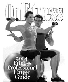 Download your FREE copy of the OnFitness® 2014 Fitness Professional Career Guide© Today! Enter your details and download today! http://onfitnessmag.com/career_guide #FitnessTrainer #OnFitness #PersonalTraining #FitnessProfessional