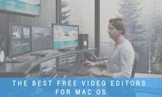 The Best Free Video Editors for Mac OS