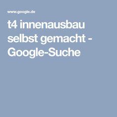 t4 innenausbau selbst gemacht - Google-Suche