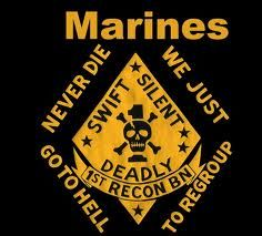 Swift, silent, deadly. 1st recon