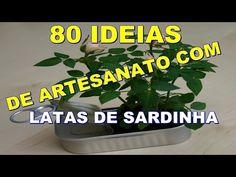 80 IDÉIAS DE ARTESANATO COM LATAS DE SARDINHA - YouTube