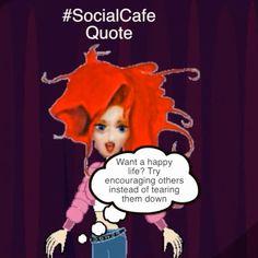 5HugsADay.com:  Want a happy life? Try encouraging others rather than tearing them down. -Deborah 5 Hugs A Day via @5hugsaday