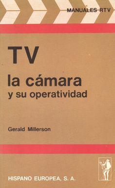 TV : la cámara y su operatividad / por Gerald Millerson