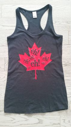 Canada day Eh Ladies Tank Top - Racer back Tank - Fitness Top -  Maple leaf shirt by OneKinkClothing on Etsy