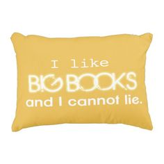 I Like Big Books and I Cannot Lie Funny Humorous Accent Pillow