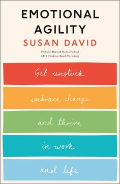 Emotional Agility: Get Unstuck, Embrace Change and Thrive in Work and Life  De (autor) Susan David
