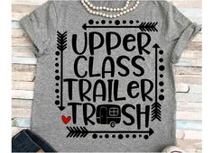 Bahaha always be trailer trash according to the narcissistic asshole. #need Camping Glamping, Camping Life, Toy Hauler, Vintage Trailers, Happy Campers, Motorhome, Playing Dress Up, Silhouette Cameo, Embroidery Designs