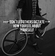 Don't let others dictate how you feel about yourself. #swlfamily #love