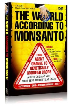 The World According to Monsanto...this might be interesting...need to watch!