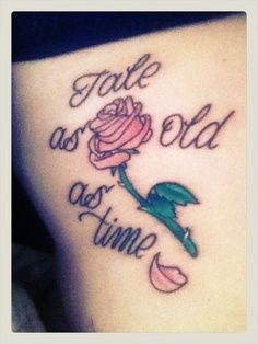 disney quote tattoos | Beauty and the Beast tattoo - tale as old as time rose tattoo