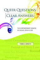 Queer questions, clear answers: the contemporary debates on sexual orientation HQ23 .S457 2010
