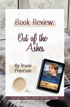 Book Review- Out of the Ashes by Tracie Peterson and Kimberly Woodhouse  #christian #bookreview