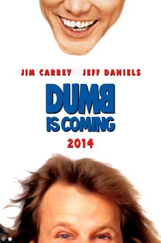 Dumb and Dumber 2 my life is complete OMG I can't freakin wait!!!!! I'm too excited