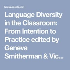 Language Diversity in the Classroom: From Intention to Practice  edited by Geneva Smitherman & Victor Villanueva