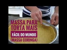 Massa para torta mais fácil do mundo. (massa coringa) - YouTube