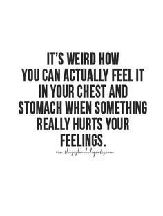 Remember this before you hurt someone\'s feelings