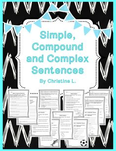 Simple, Compound, Complex Sentences:  This product includes 10 worksheets plus one handout to teach simple, compound and complex sentences. All you need to teach Types of Sentences!