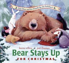 I love all the Bear books by Karma Wilson and Jane Chapman. The pictures alone are just so worth it.