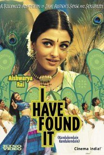 I Have Found It (sense and sensibility a la bollywood).  I love the music and dancing in this movie.