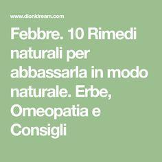 Febbre. 10 Rimedi naturali per abbassarla in modo naturale. Erbe, Omeopatia e Consigli