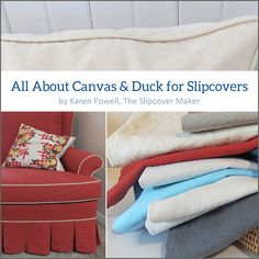 Are you on the fence about which canvas to choose for your slipcover project?  Download my free e-book: All About Canvas & Duck for Slipcovers. Lots of good information and resources in this detailed fabric guide.