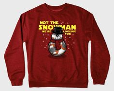 Not the snowman you're looking For - Star Wars Xmas Sweater