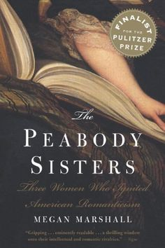 The Peabody Sisters: Three Women Who Ignited American Rom... https://smile.amazon.com/dp/B004H1UONG/ref=cm_sw_r_pi_dp_V3gsxb2XWQTX3