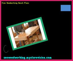 Fine Woodworking Bench Plans 140011 - Woodworking Plans and Projects!