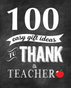 100 ways to thank a teacher. Lots of great gift ideas for teacher appreciation. #teacher #gift #idea