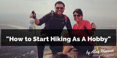 How To Start Hiking As A Hobby (Perfect for Beginners)