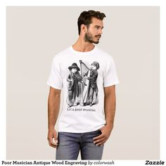 Poor Musician Antique Wood Engraving T-Shirt - Anyone who believes a musician is on a sure path to riches and fame doesn't know any musicians, but you do, and you know this shirt will make the perfect gift for the poor musician you know. The antique wood engraving of two musical street urchins says it all. #musician