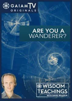 More and more, a greater number of advanced beings are reincarnated and born into human bodies. They are called wanderers and you may be one of them. David Wilcock explains in detail, and introduces us to the Wanderer Questionnaire.