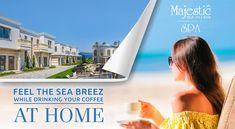 Feel the Sea, feel the breez, find your new house in Majestic Sea Village