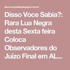 Disso Voce Sabia?: Rara Lua Negra desta Sexta feira Coloca Observadores do Juízo Final em ALERTA!