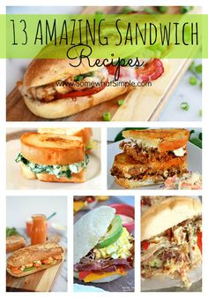 Amazing Sandwich Recipes from www.SomewhatSimple.com (I'm pinning this to Wraps because all these can be made in wraps too :)
