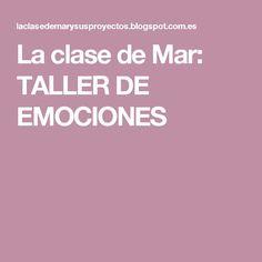 La clase de Mar: TALLER DE EMOCIONES Education, Socialism, Kids Psychology, Feelings, School, Sunday School, Emotional Intelligence, Note Cards, Atelier