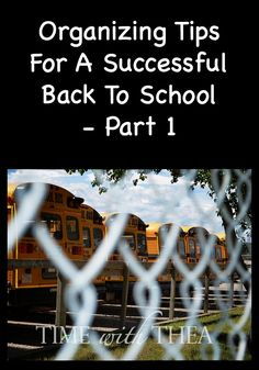 Organizing Tips For A Successful Back To School – Part 1