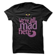 Grinning Cheshire Cat - Were All Mad Here T Shirt