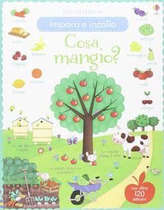 Libri per bambini sull'alimentazione- Insegnare l'educazione alimentare per mangiare sano - Cosa mangio. Con adesivi - Edizioni Usborne