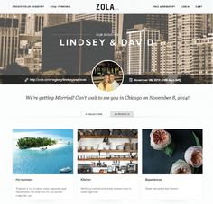 Zola allows couples to register online for products, experiences, services, cash funds, and anything else from ANY store!